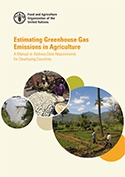 Estimating Greenhouse Gas Emissions in Agriculture: A Manual to Address Data Requirements for Developing Countries