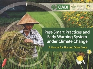 Pest-Smart Practices and Early Warning System under Climate Change (A Manual for Rice and Other Crops)