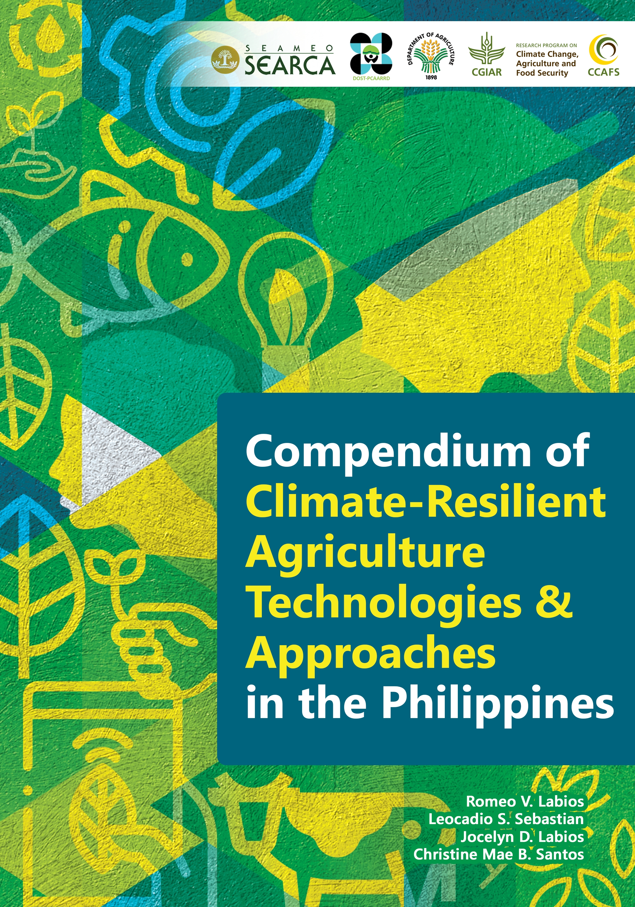 Compendium of Climate-Resilient Agriculture Technologies and Approaches in the Philippines
