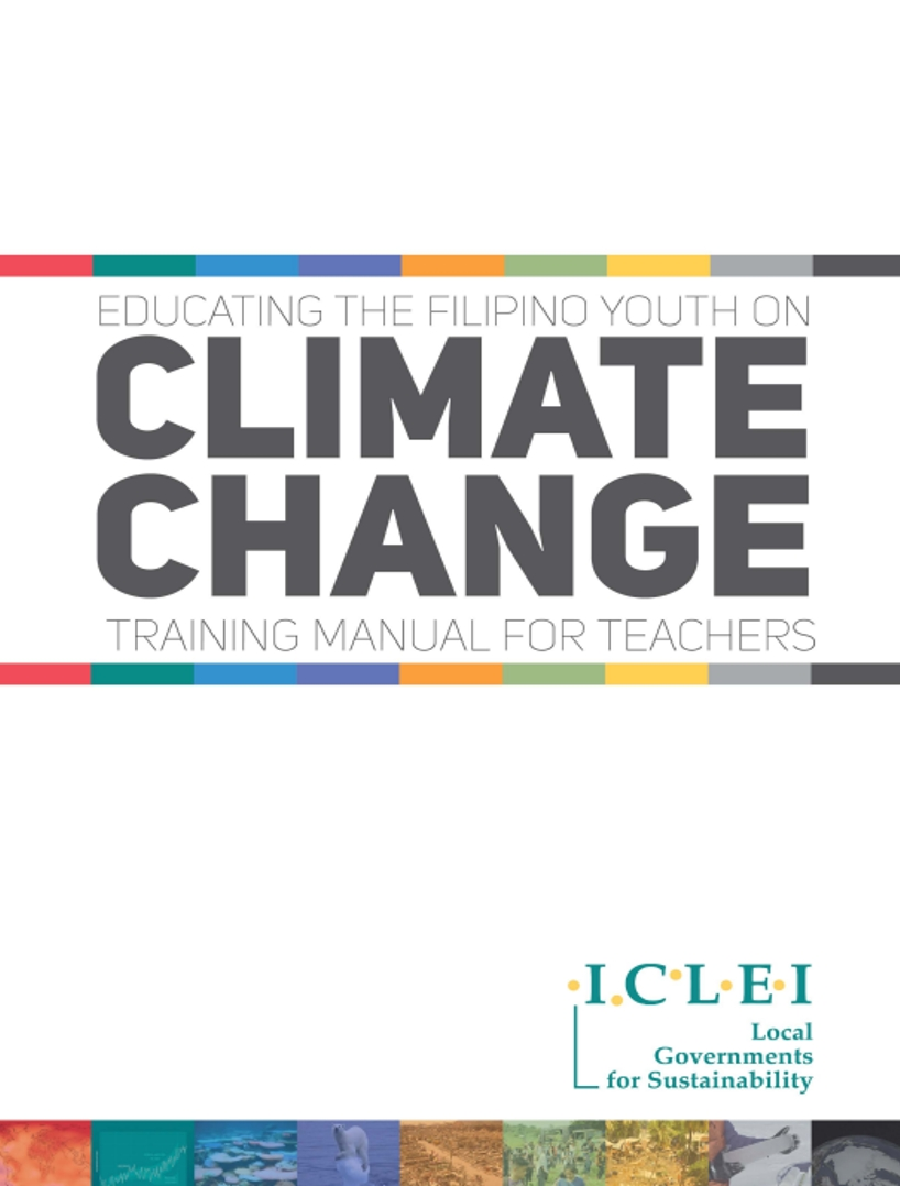 Educating the Filipino Youth on Climate Change Training Manual for Teachers
