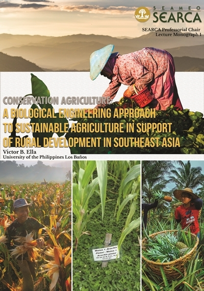Conservation Agriculture: A Biological Engineering Approach to Sustainable Agriculture in Support of Rural Development in Southeast Asia
